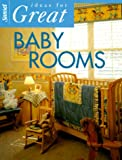 Ideas for Great Baby Rooms, Sunset Publishing Staff, 0376010460
