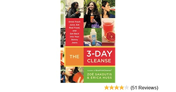 The 3 day cleanse your blueprint for fresh juice real food and the 3 day cleanse your blueprint for fresh juice real food and a total body reset kindle edition by zoe sakoutis erica huss malvernweather Images