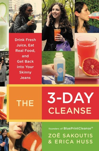 The 3 day cleanse your blueprint for fresh juice real food and a the 3 day cleanse your blueprint for fresh juice real food and malvernweather Images