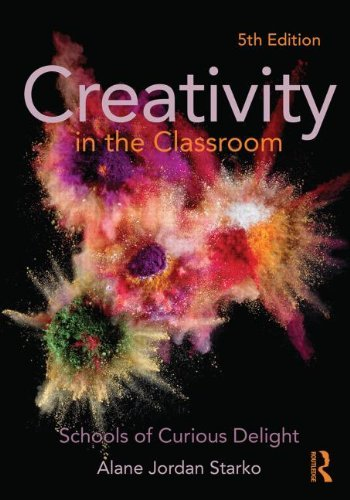 Creativity in the Classroom: Schools of Curious Delight by Starko, Alane Jordan (August 28, 2013) Paperback