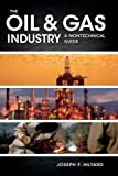img - for The Oil & Gas Industry: A Nontechnical Guide book / textbook / text book