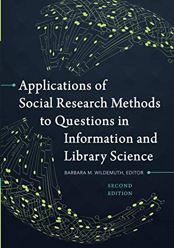 Applications of Social Research Methods to Questions in Information and Library Science (Research Projects In Library And Information Science)