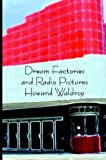 Dream Factories and Radio Pictures, Howard Waldrop, 097205474X