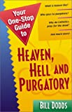 img - for Your One-Stop Guide to Heaven, Hell and Purgatory book / textbook / text book