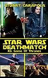 Star Wars Deathmatch #3: Game Of Thrones (Star Wars Wavelength)
