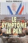 Le symptôme Le Pen. Radiographie des électeurs du Front national par Perrineau