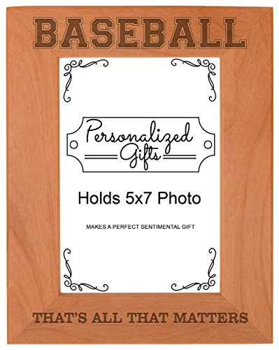Baseball Player Gifts That's All That Matters Natural Wood Engraved 5x7 Portrait Picture Frame Wood
