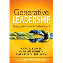 Generative Leadership: Shaping New Futures for Today's Schools by Klimek, Karl J., Ritzenhein, Elsie, Sullivan, Kathryn D. (2008) Paperback