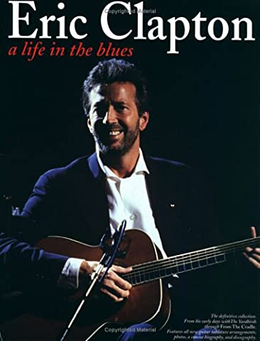 Eric Clapton - A Life in the Blues - Eric Clapton Songbook