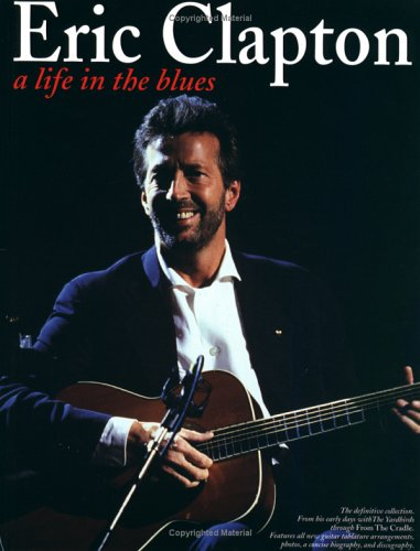 Clapton Music Sheet Eric - Eric Clapton - A Life in the Blues