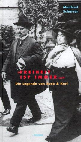 Freiheit ist immer... Die Legende von Rosa & Karl