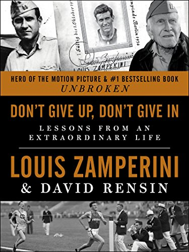 Don't Give Up, Don't Give In: Lessons from an Extraordinary Life (Don T Stop Don T Give Up)