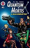 QUANTUM MORTIS A Man Disrupted #3: A Secret Love