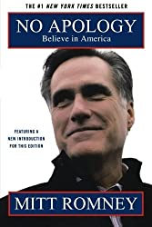 No Apology: Believe in America by Mitt Romney (2011-02-01)