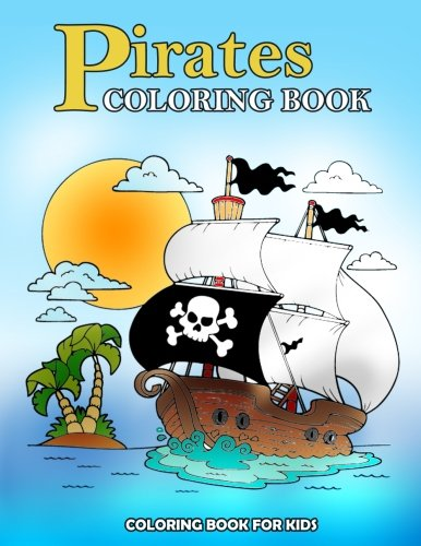 Download Pirates Coloring Book: Kids Coloring Book with Fun, Easy, and Relaxing Coloring Pages (Children's coloring books) PDF