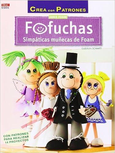 Crea Con Patrones. Serie Foam 6. Fofuchas. Simpáticas Muñecas De Foam: Amazon.es: Gudrun Schmitt: Libros