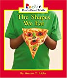 img - for The Shapes We Eat (Rookie Read-About Math) book / textbook / text book