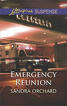 Emergency Reunion (Love Inspired Suspense) by [Orchard, Sandra]