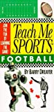 Teach Me Sports Football, Barry Dreayer, 1881649377