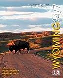 Wyoming 24/7, DK Publishing, 075660091X