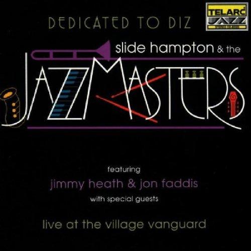 Dedicated To Diz: Slide Hampton & The Jazz Masters (Hampton Stores)