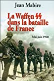 La Waffen SS dans la bataille de France - Mai-juin 1940