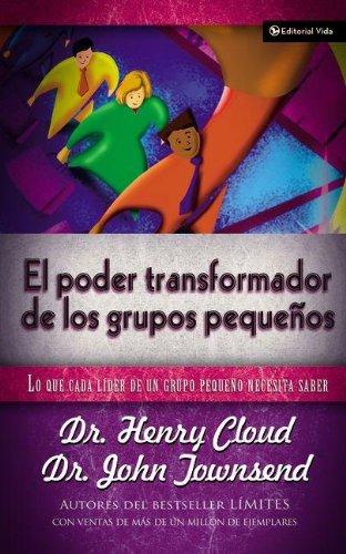 el-poder-transformador-de-los-grupos-pequeos-transforming-power-of-small-groups-spanish-edition