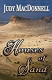 Houses of Sand, Judy MacDonnell, 1461111242