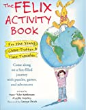 The Felix Activity Book: For Young Globe-Trotter and Time Traveler