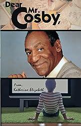 Dear Mr. Cosby,