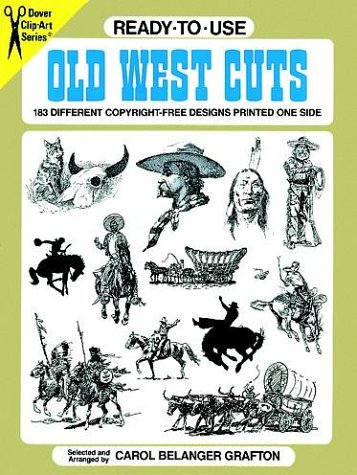 Ready-to-Use Old West Cuts: 183 Different Copyright-Free Designs Printed One Side (Dover Clip-Art ()