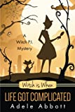 Witch Is When Life Got Complicated: Volume 2 (A Witch P.I. Mystery)