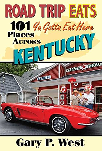 Road Trip Eats 101 Ya Gotta Eat Here Places Across Kentucky