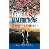 Les Demons & Maledictions: COMMENT S'EN DEFAIRE ?