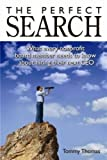The Perfect Search : What Every Nonprofit Board Member Needs to Know about Hiring Their Next CEO, Thomas, Tommy, 0978762096