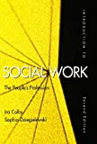 Introduction to Social Work : The People's Profession, Colby, Ira and Dziegielewski, Sophia, 092506548X