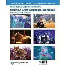 By Sherri Sheridan Writing A Great Script Fast Workbook: Story For Digital Filmmaking [Paperback]