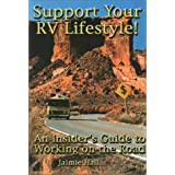Support Your Rv Lifestyle!: An Insider's Guide to Working on the Road