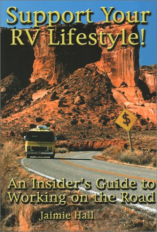 Support Your RV Lifestyle! An Insider's Guide to Working on the Road PDF