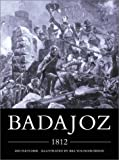 Badajoz 1812 - Wellington's Bloodiest Siege, Ian Fletcher, 184176261X