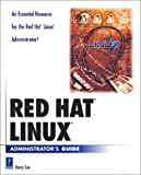 Red Hat Linux Administrator's Guide, Kerry Cox, 0761521577