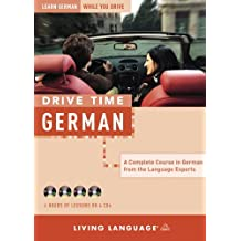 Drive Time: German (CD): Learn German While You Drive