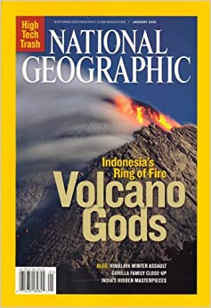 National Geographic, Volcano Gods, January 2008 Issue: Editors of ...