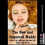 The New and Improved Maddy (When the Stranger Watched Me Sleep with Rice!): A Younger Woman Sex in Public Erotica Story | Tara Skye