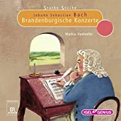 Johann Sebastian Bach: Brandenburgische Konzerte (Starke Stücke)   Markus Vanhoefer