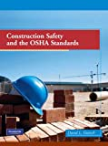 Construction Safety and the OSHA Standards 1st Edition