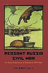 Peasant Russia Civil War: The Volga Countryside in Revolution 1917-21