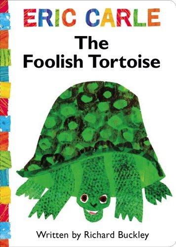 The Foolish Tortoise (World of Eric Carle) by Brdbk (2009)