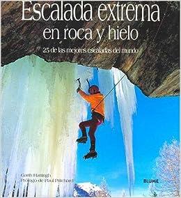 Escalada extrema en roca y hielo: Amazon.es: Garth, Hattingh ...