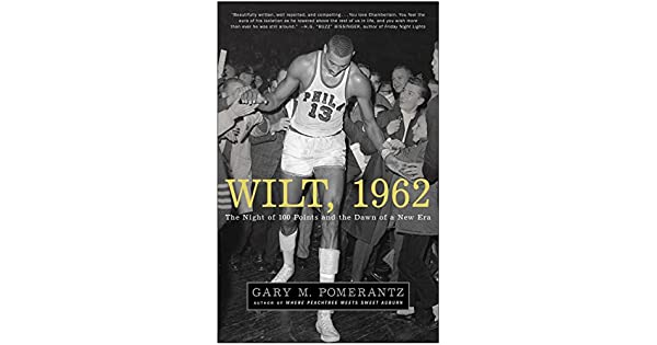 Amazon.com: Wilt, 1962: The Night of 100 Points and the Dawn ...